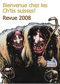 La Revue 2008 : Bienvenue chez les ch'tis suisses!